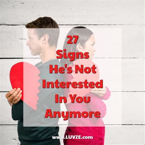 Signs Hes Not by 27 Signs He S Not Interested In You Anymore