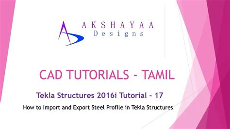 autocad tutorial in tamil tekla structures 2016i tutorial 17 tamil how to import
