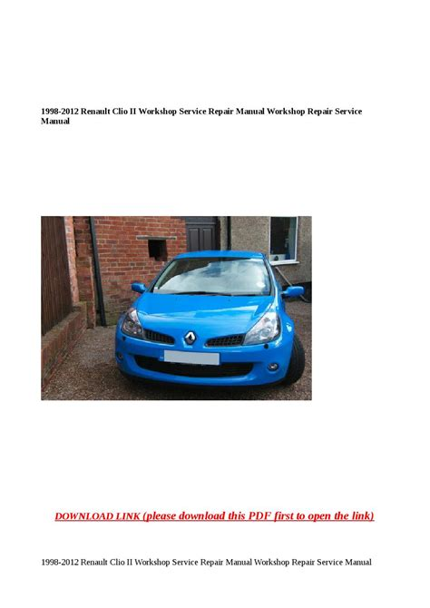 1998 2012 Renault Clio Ii Workshop Service Repair Manual