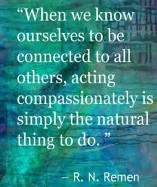 Connected Compassionate Care Inspirational Quotes Compassion Quotesgram