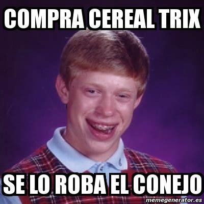 Trix Cereal Meme - meme bad luck brian compra cereal trix se lo roba el