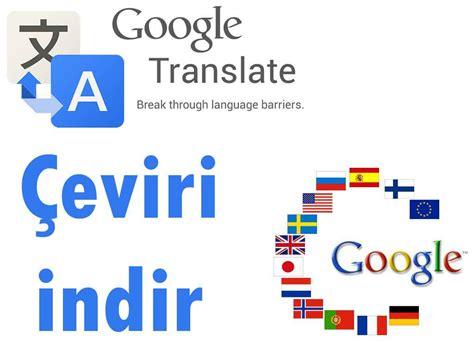 google ceviri indir kaydol ueye ol oyna