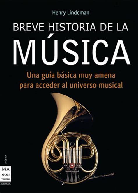 libro historia de la musica breve historia de la m 218 sica