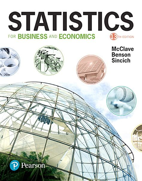 Statistics 13th Edition statistics for business and economics 13th edition mcclave
