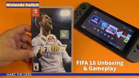 Kaset Switch Fifa 18 nintendo switch fifa 18 unboxing gameplay