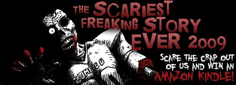 The Scariest Freaking Story Ever Contest 2009   Ghost Stories   Scary Stories