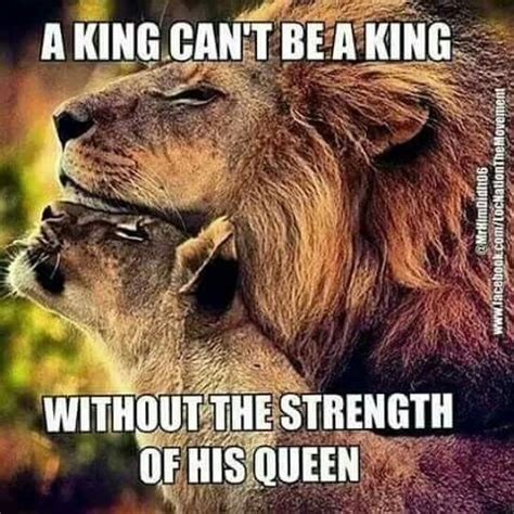 King And Queen Memes - a king can t be a king without the strength of his queen