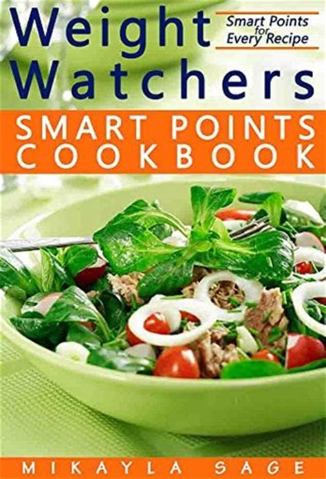 weight watchers cookbook and easy smart points recipes for rapid weight loss and a healthy lifestyle books weight watchers smart points cookbook ultimate collection