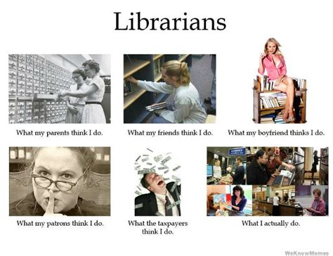 Librarian Meme - what people think i do meme weknowmemes