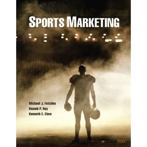 Sports Marketing 1 downloadable solution manual for sports marketing 1 e by fetchko comprehensive textbook