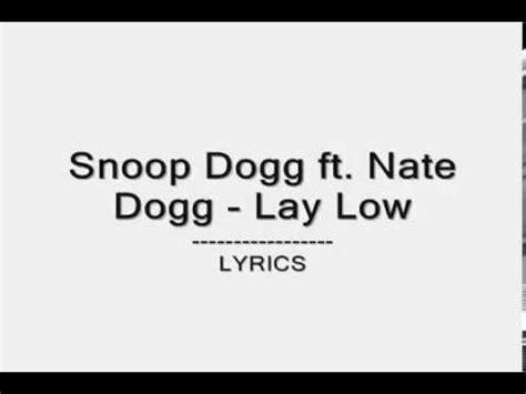 snoop dogg ft nate dogglay low lyrics snoop dogg ft nate dogg lay low lyrics
