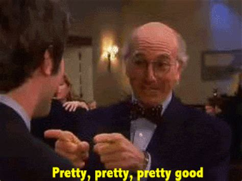 Curb Your Enthusiasm Meme - pretty pretty pretty good gifs find share on giphy