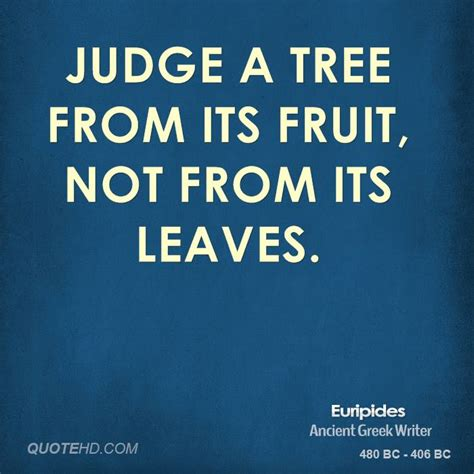 judge a tree by its fruit fruity quotes quotesgram