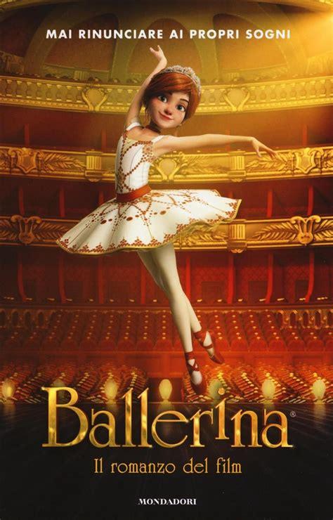 libro ballerina il romanzo del film di a pol lafeltrinelli