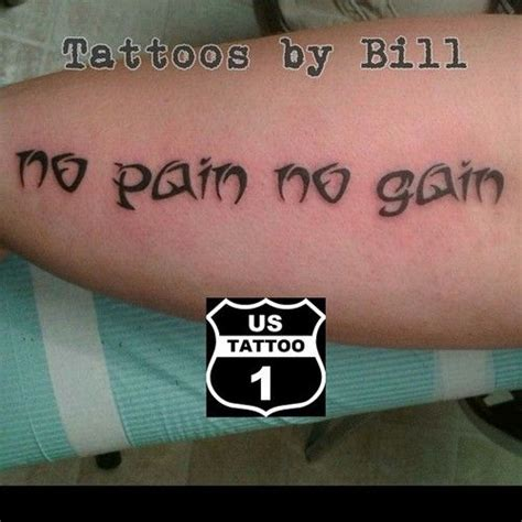 no pain no gain tattoo came and got his no no gain
