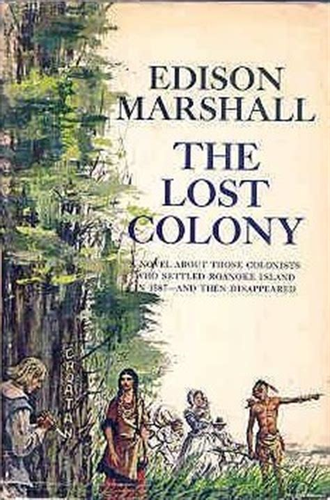 the roanoke a novel books the lost colony by edison marshall reviews discussion