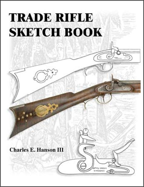 english pattern trade rifle trade rifle sketchbook by charles e hanson iii track of