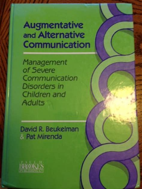 augmentative and alternative communication supporting children and adults with complex communication needs fourth edition augmentative and alternative communication management of