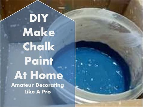 diy chalk paint consistency chalk paint the ingredients are water paint and