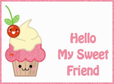 my sweet hello my sweet friend hello myniceprofile