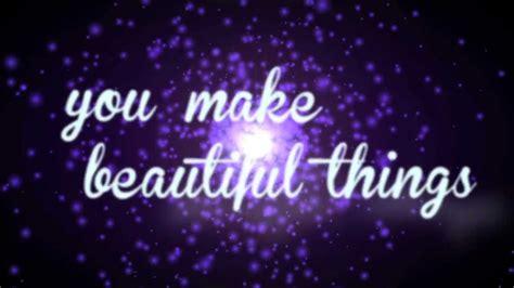 to make beautiful you make beautiful things gungor youtube