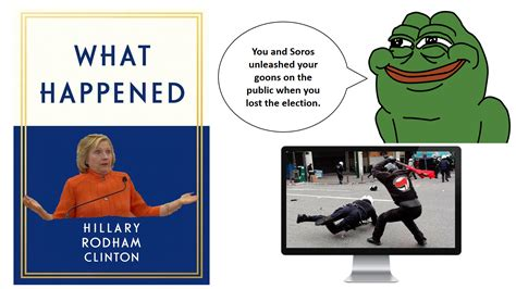 what happened when in hillary clinton what happened pepe antifa and george soros the donald