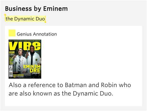 eminem business lyrics the dynamic duo business by eminem
