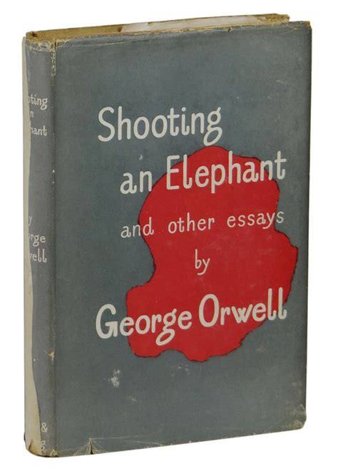 Shooting An Elephant And Other Essays shooting an elephant and other essays george orwell edition