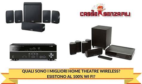 quali sono  migliori home theatre wireless esistono al
