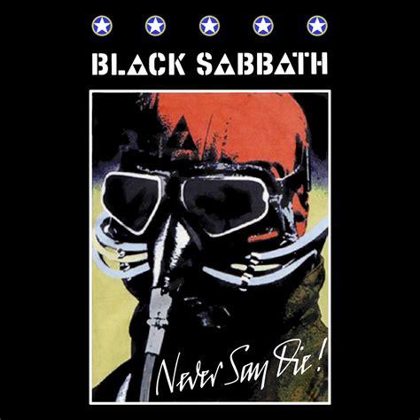 black sabbath die black sabbath shop never say die poster black sabbath