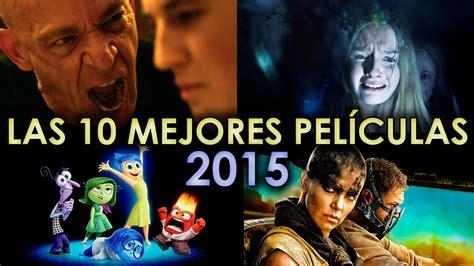 pali culla las 10 mejores peliculas 2015 entrando al cine