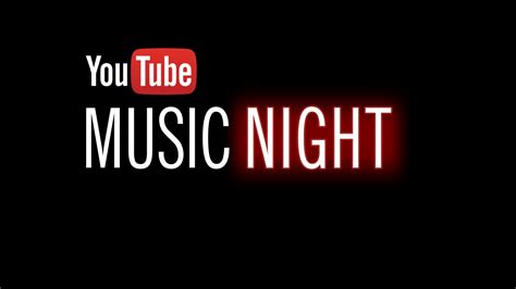 youtube music youtube music night 12 16 7pm pt 10pm et youtube