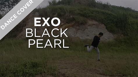 exo black pearl dance cover exo black pearl youtube