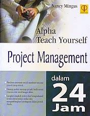 Alpha Teach Yourself Poject Management Dalam 24 Jam Nancy Mingus toko buku rahma alpha teach yourself poject management dalam 24 jam
