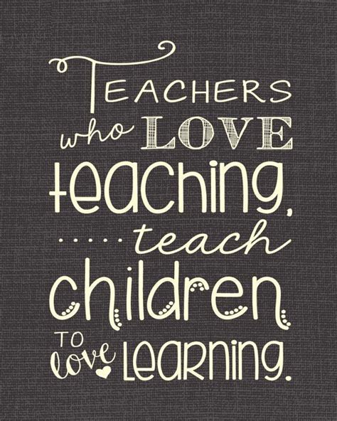 printable quotes to live by printable teachers who love teaching teach children to