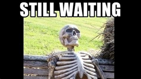 waiting meme 15 waiting memes that even the most patient person can