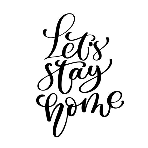 lets stay home vector quote handwritten  brush