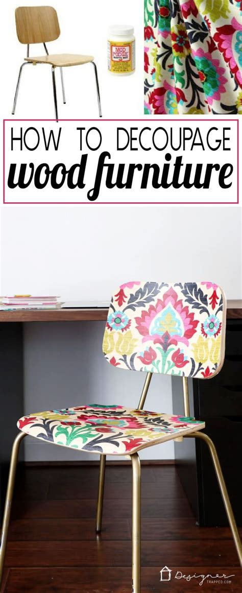 How To Decoupage With Fabric On Wood - 25 best ideas about decoupage furniture on