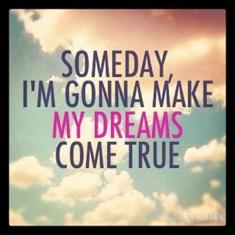Dreams Come True your my come true quotes quotesgram