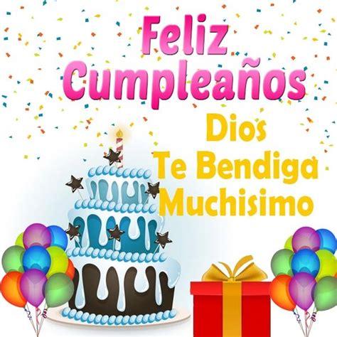 imagenes para cumpleaños com 5 imagenes de feliz cumplea 241 os y bendiciones mas