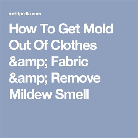 how to get mildew out of curtains 25 best ideas about mildew clothes on pinterest clean