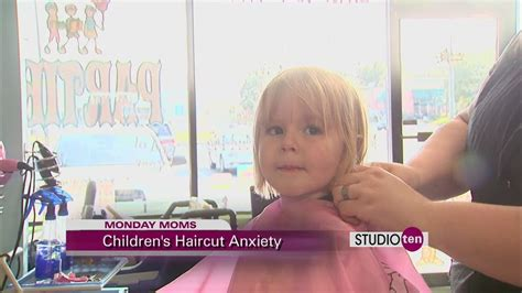 haircuts give me anxiety studio10 children s haircut anxiety monday moms youtube