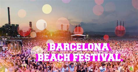 barcelona events barcelona beach festival an electronic music festival