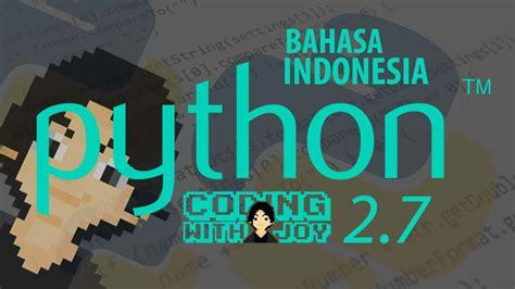 tutorial html5 bahasa indonesia python 2 7 tutorial bahasa indonesia 7 list pt 1 youtube