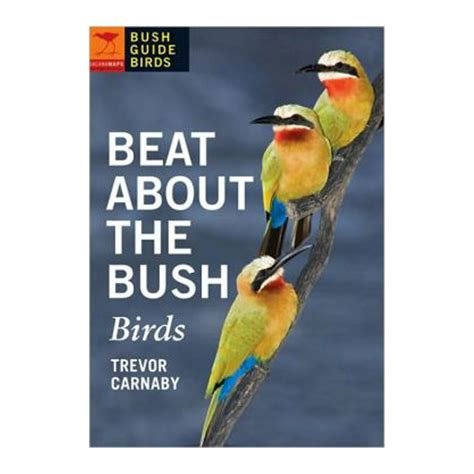 Beating About The Bush by Beat About The Bush Birds A Novel Idea
