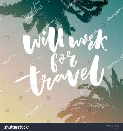 Will Work For Travel will work travel saying about stock vector 586914380