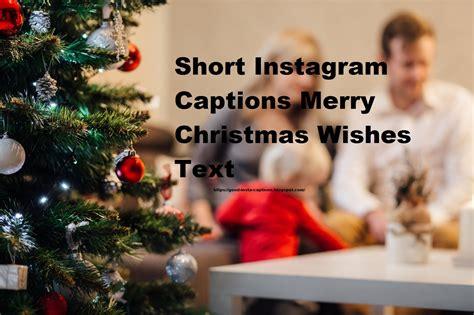 merry christmas quotes  instagram photo captions good insta captions instagram