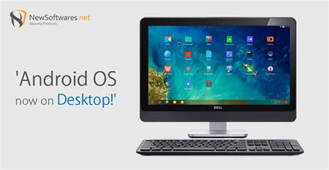 android desktop os android os is now available on desktop