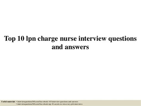 Behavioral Questions For Nurses And Answers by Top 10 Lpn Charge Questions And Answers