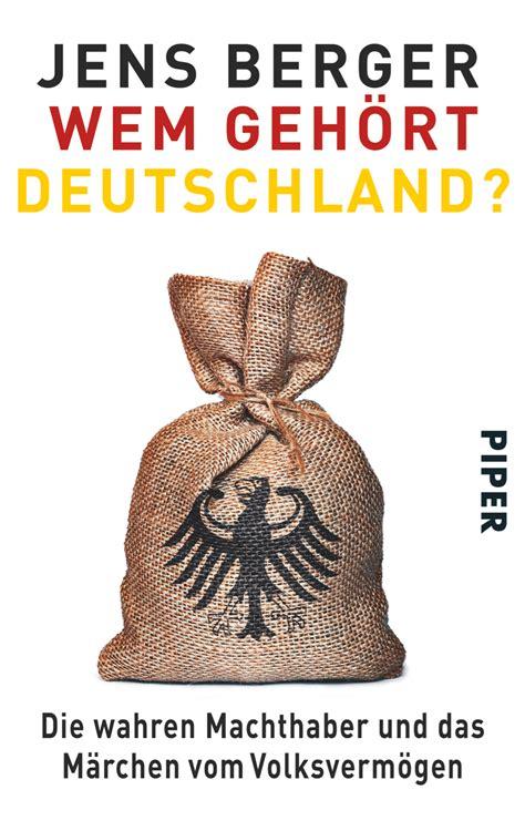 wem geh rt die deutsche bank wem geh 246 rt deutschland jens berger piper